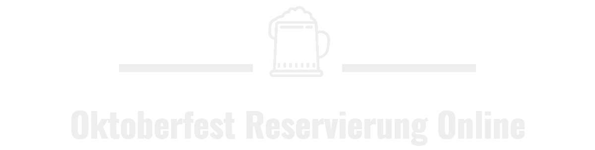 Oktoberfest Reservierung Online